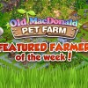 Old Macdonald Pet Farm: Farmer of the Week and small update